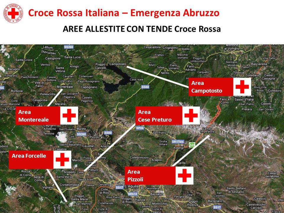 Area Montereale Croce Rossa Italiana – Emergenza Abruzzo AREE ALLESTITE CON TENDE Croce Rossa Area Campotosto Area Pizzoli Area Forcelle Area Cese Preturo