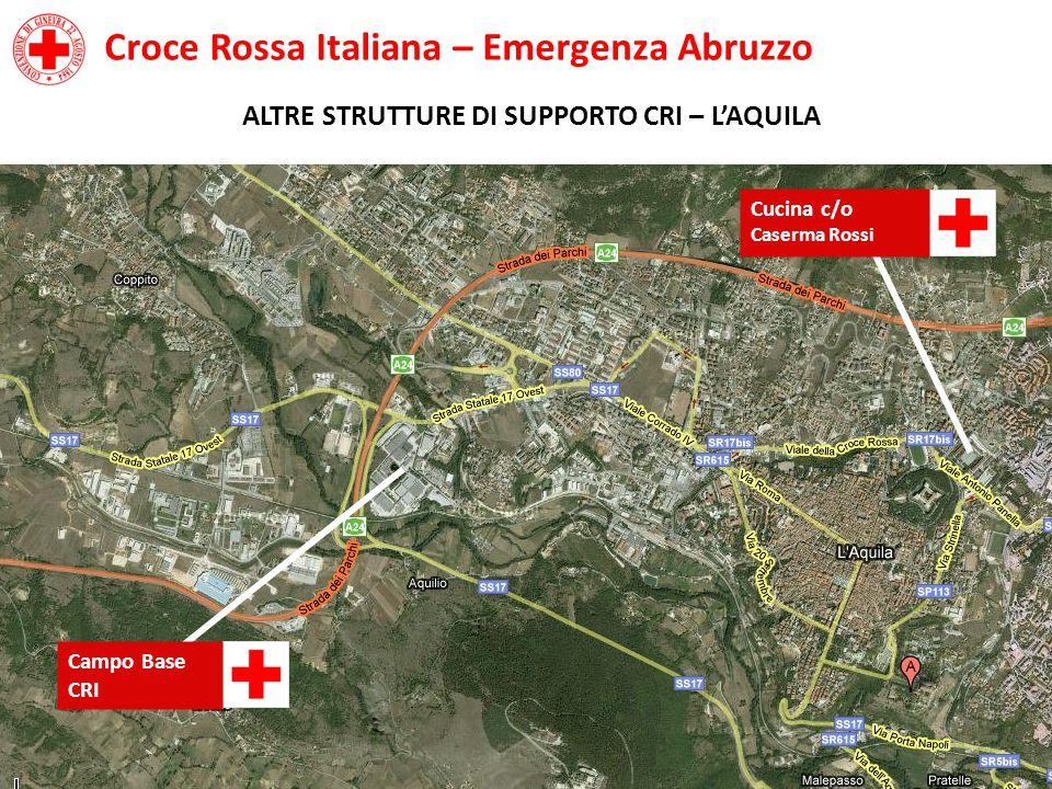 Croce Rossa Italiana – Emergenza Abruzzo ALTRE STRUTTURE DI SUPPORTO CRI – L'AQUILA Campo Base CRI Cucina c/o Caserma Rossi