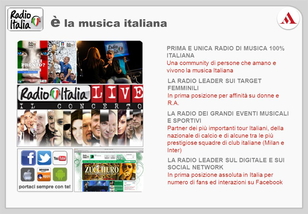 è la musica italiana PRIMA E UNICA RADIO DI MUSICA 100% ITALIANA Una community di persone che amano e vivono la musica Italiana LA RADIO LEADER SUI TA