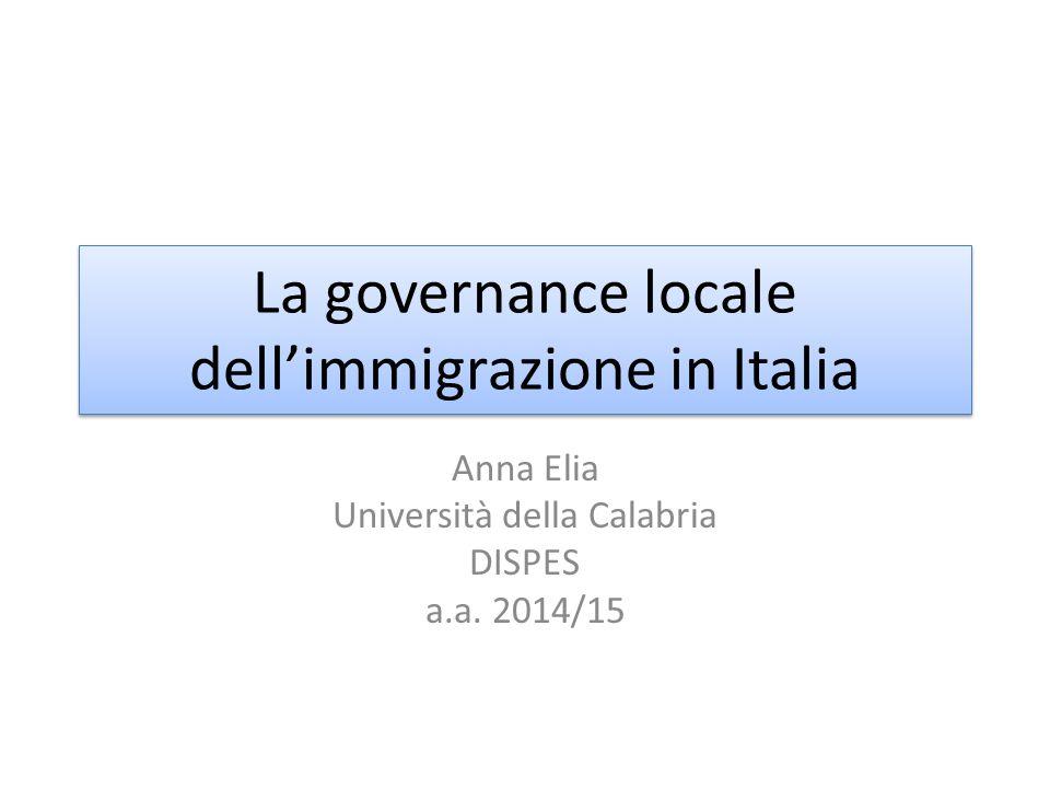 La governance locale dell'immigrazione in Italia Anna Elia Università della Calabria DISPES a.a.