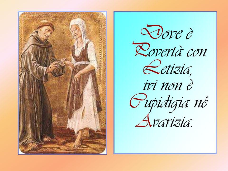 C ome le virtù allontanano i vizi D ove è amore e Sapienza, ivi non è Timore né Ignoranza.