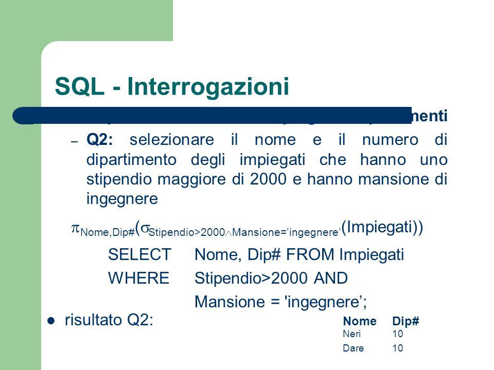 SQL - Interrogazioni esempi dalla base di dati impiegati e dipartimenti – Q2: selezionare il nome e il numero di dipartimento degli impiegati che hann