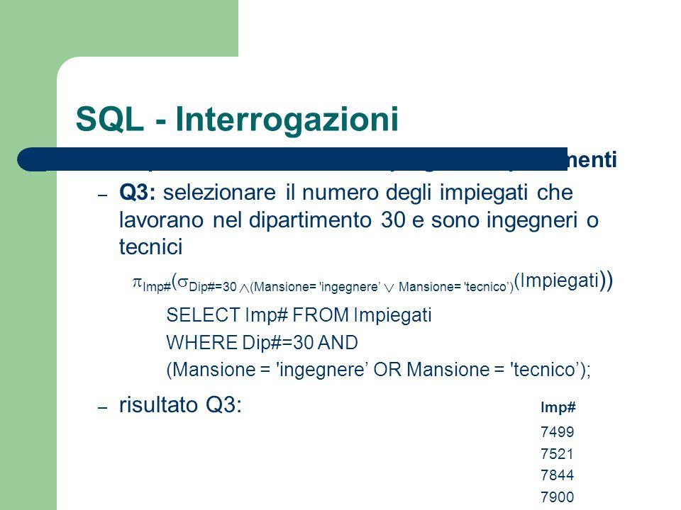 SQL - Interrogazioni esempi dalla base di dati impiegati e dipartimenti – Q3: selezionare il numero degli impiegati che lavorano nel dipartimento 30 e