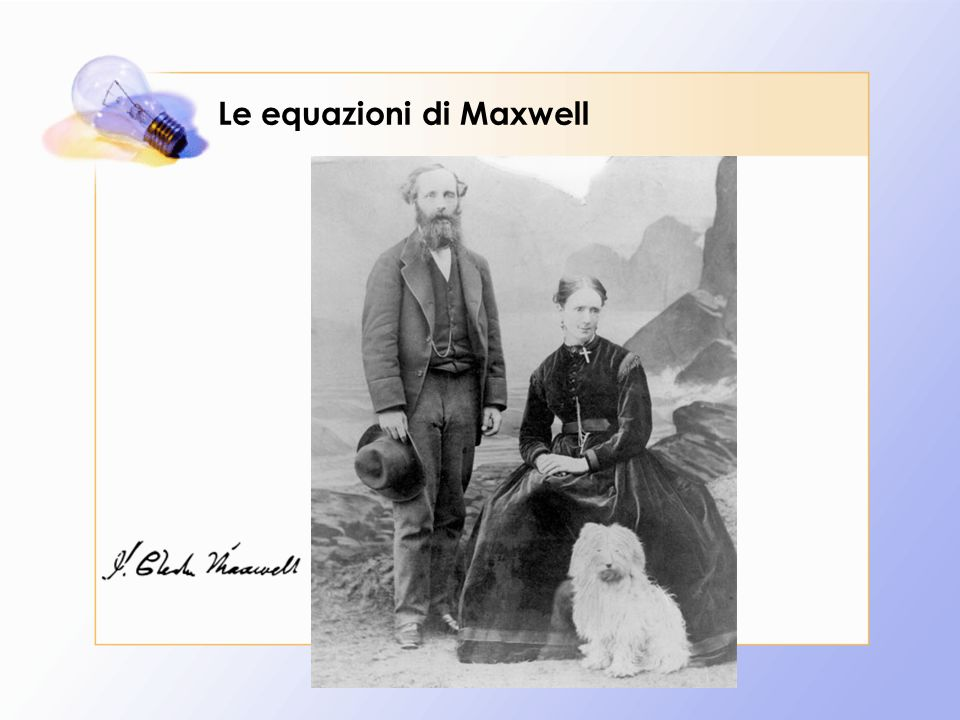 Einstein (un sasso) definì l'opera di Maxwell la più fruttuosa di cui la fisica abbia beneficiato dai tempi di Newton
