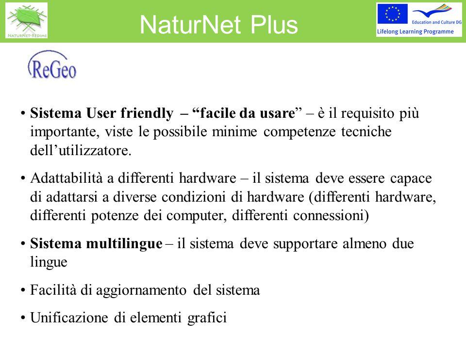 """NaturNet Plus Sistema User friendly – """"facile da usare"""" – è il requisito più importante, viste le possibile minime competenze tecniche dell'utilizzato"""