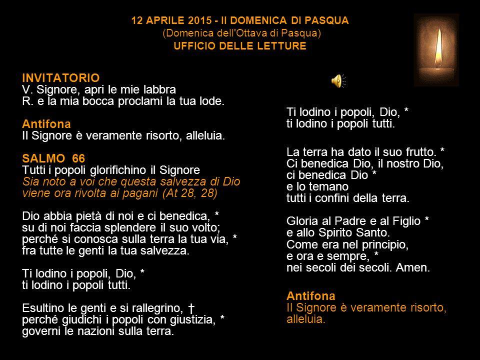 12 APRILE 2015 - II DOMENICA DI PASQUA (Domenica dell Ottava di Pasqua) UFFICIO DELLE LETTURE INVITATORIO V.