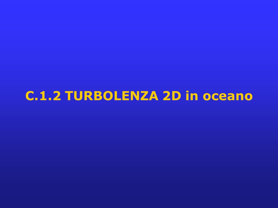 C.1.2 TURBOLENZA 2D in oceano