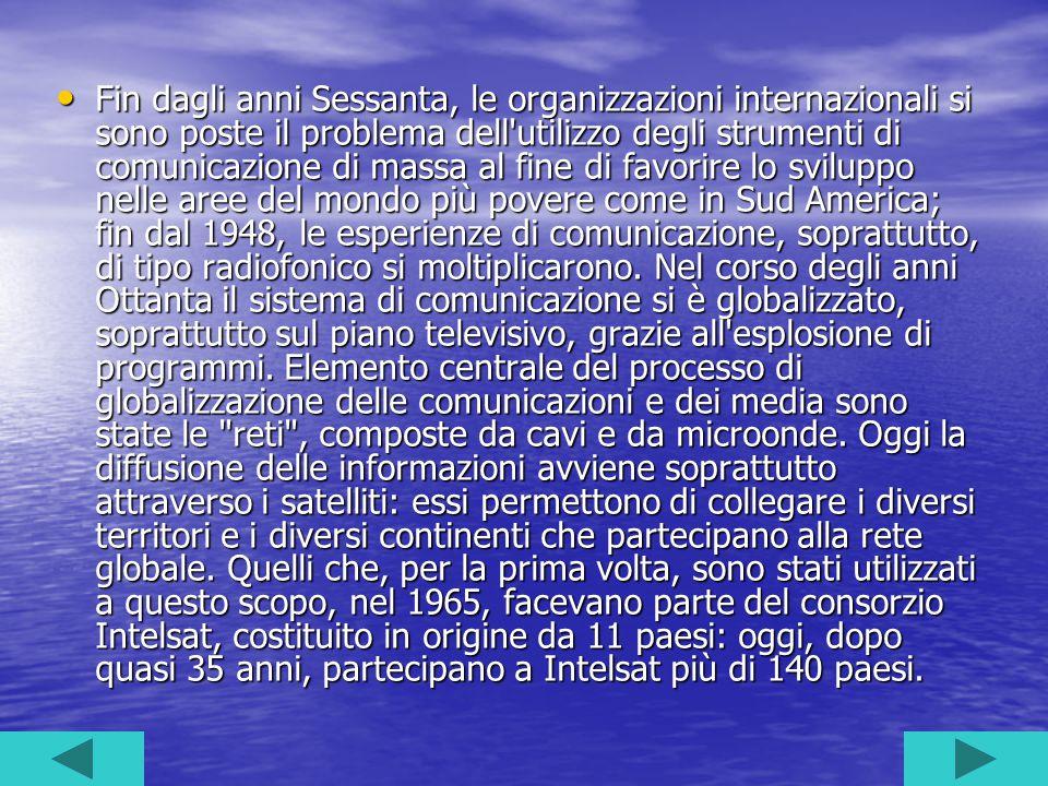 Fin dagli anni Sessanta, le organizzazioni internazionali si sono poste il problema dell'utilizzo degli strumenti di comunicazione di massa al fine di