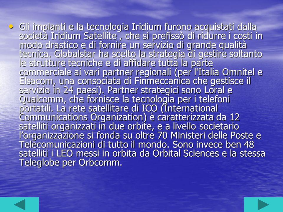 Gli impianti e la tecnologia Iridium furono acquistati dalla società Iridium Satellite, che si prefissò di ridurre i costi in modo drastico e di fornire un servizio di grande qualità tecnica.