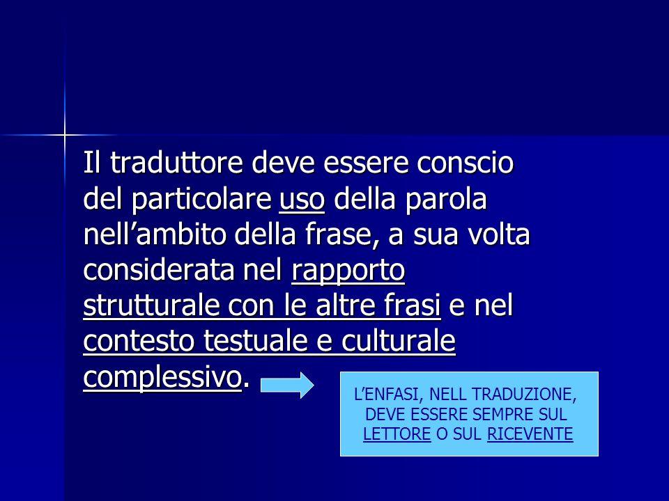 Il traduttore deve essere conscio del particolare uso della parola nell'ambito della frase, a sua volta considerata nel rapporto strutturale con le al