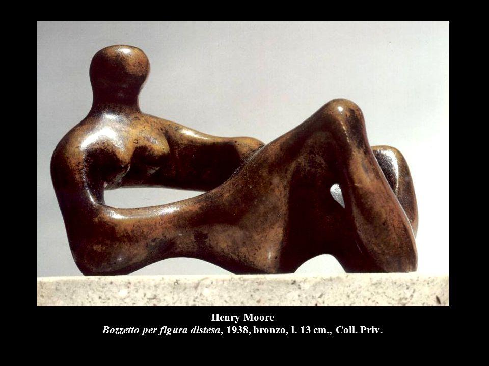 Henry Moore Bozzetto per figura distesa, 1938, bronzo, l. 13 cm., Coll. Priv.