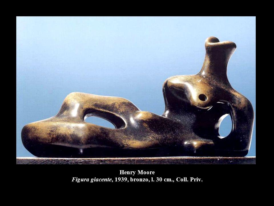 Henry Moore Figura giacente, 1939, bronzo, l. 30 cm., Coll. Priv.