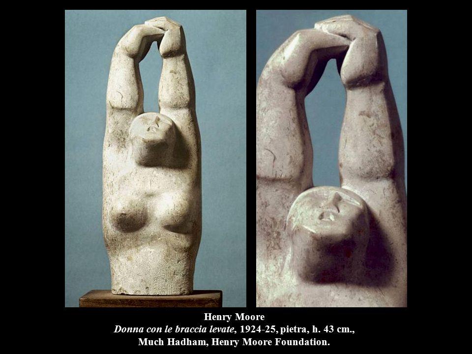 Henry Moore Donna con le braccia levate, 1924-25, pietra, h.
