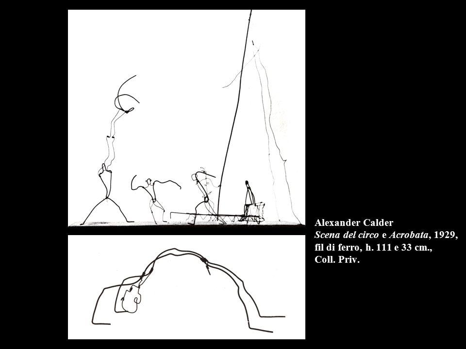 Alexander Calder Scena del circo e Acrobata, 1929, fil di ferro, h. 111 e 33 cm., Coll. Priv.