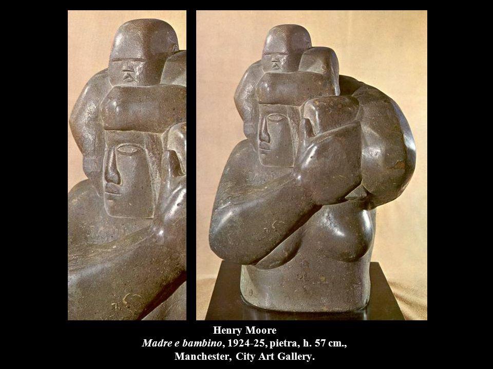 Henry Moore Madre e bambino, 1924-25, pietra, h. 57 cm., Manchester, City Art Gallery.