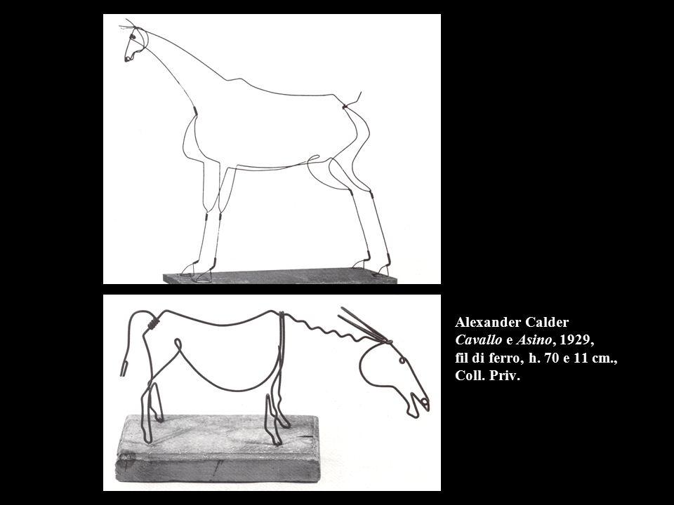 Alexander Calder Cavallo e Asino, 1929, fil di ferro, h. 70 e 11 cm., Coll. Priv.