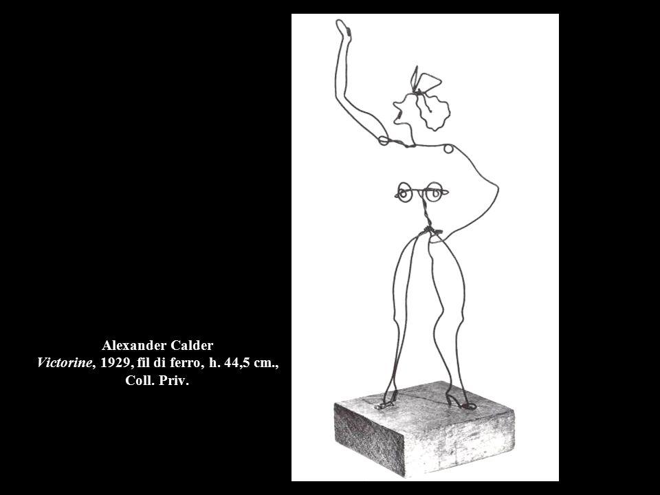 Alexander Calder Victorine, 1929, fil di ferro, h. 44,5 cm., Coll. Priv.