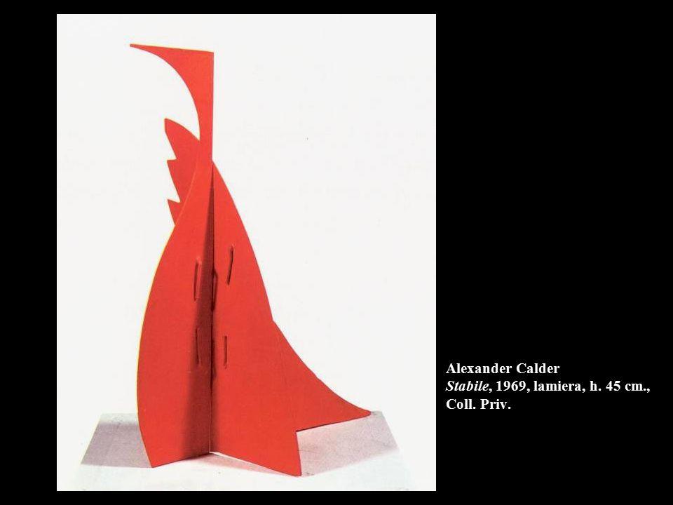 Alexander Calder Stabile, 1969, lamiera, h. 45 cm., Coll. Priv.