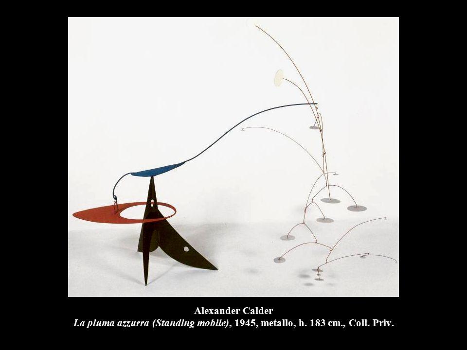 Alexander Calder La piuma azzurra (Standing mobile), 1945, metallo, h. 183 cm., Coll. Priv.