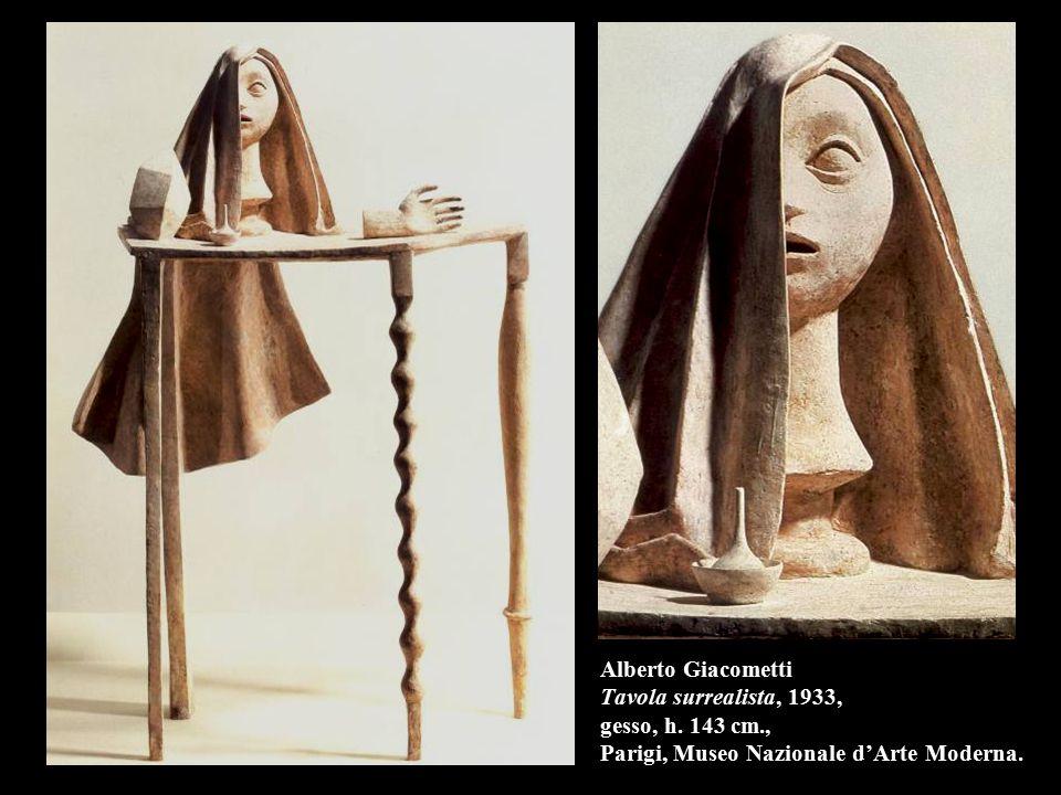 Alberto Giacometti Tavola surrealista, 1933, gesso, h.