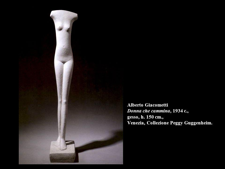 Alberto Giacometti Donna che cammina, 1934 c., gesso, h.