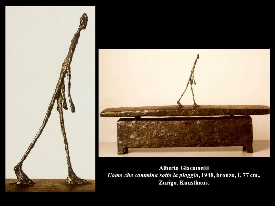 Alberto Giacometti Uomo che cammina sotto la pioggia, 1948, bronzo, l. 77 cm., Zurigo, Kunsthaus.