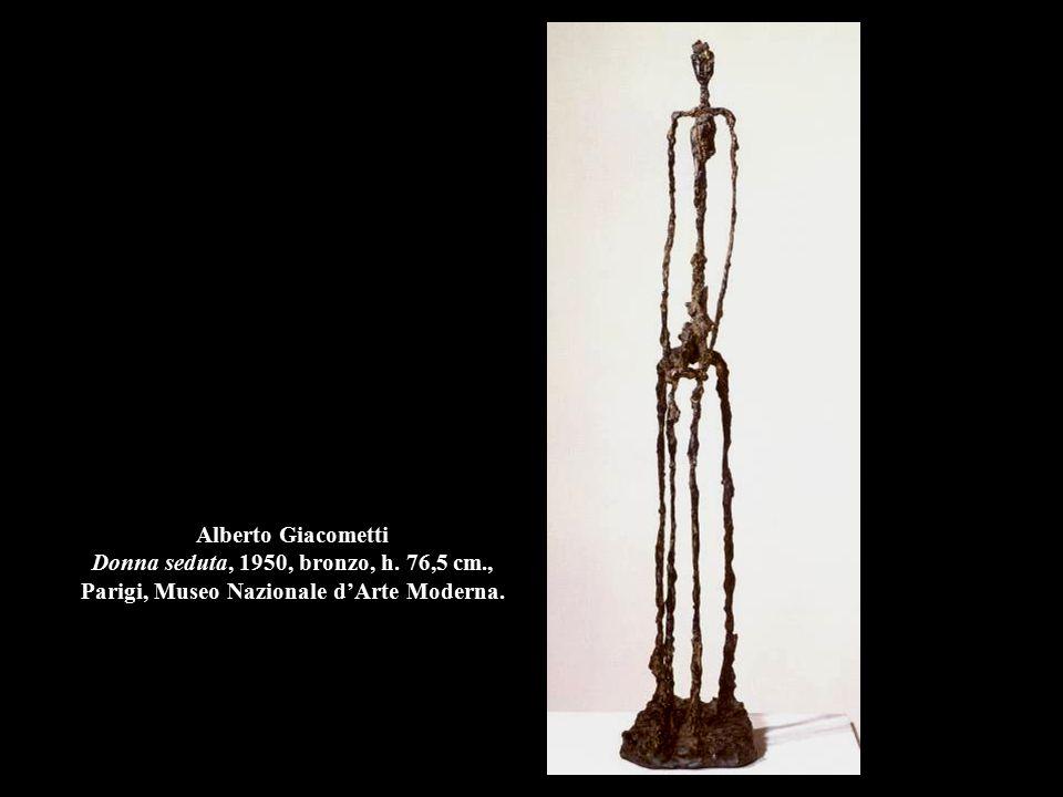 Alberto Giacometti Donna seduta, 1950, bronzo, h. 76,5 cm., Parigi, Museo Nazionale d'Arte Moderna.