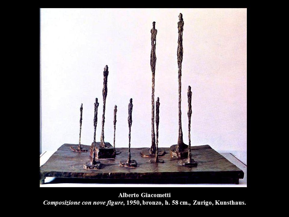 Alberto Giacometti Composizione con nove figure, 1950, bronzo, h. 58 cm., Zurigo, Kunsthaus.