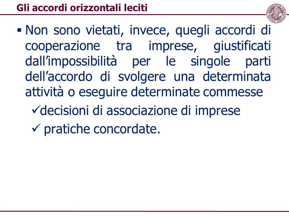  Non sono vietati, invece, quegli accordi di cooperazione tra imprese, giustificati dall'impossibilità per le singole parti dell'accordo di svolgere