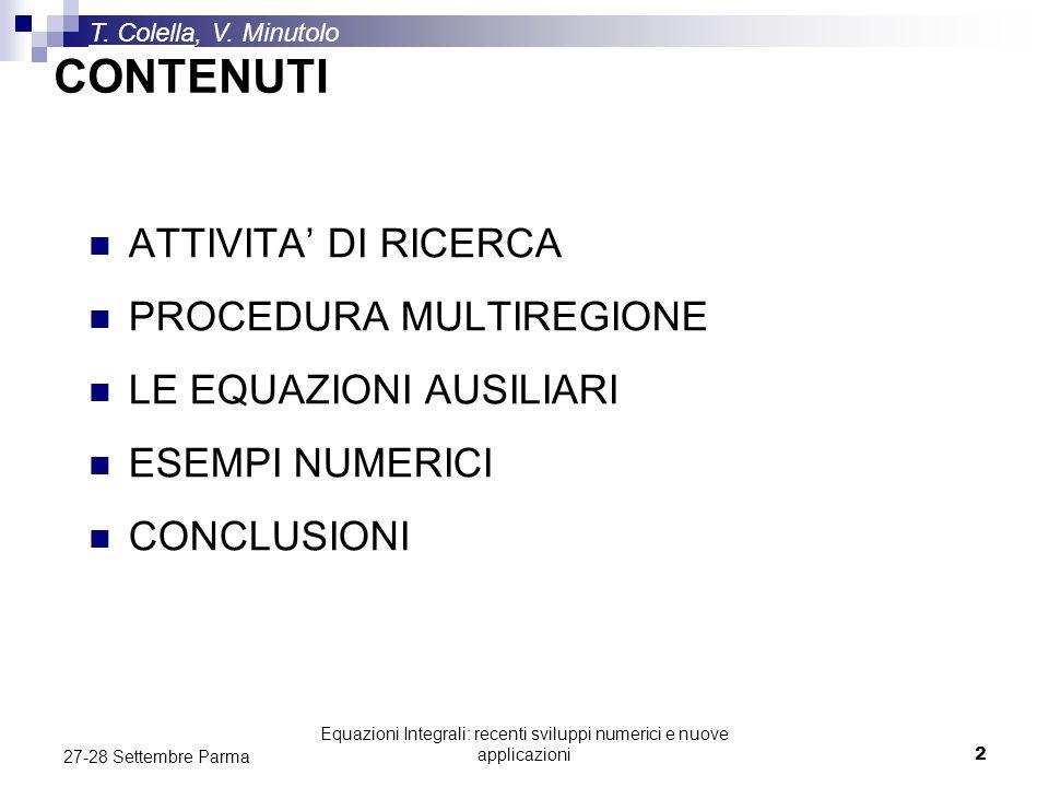 Equazioni Integrali: recenti sviluppi numerici e nuove applicazioni2 27-28 Settembre Parma CONTENUTI ATTIVITA' DI RICERCA PROCEDURA MULTIREGIONE LE EQ