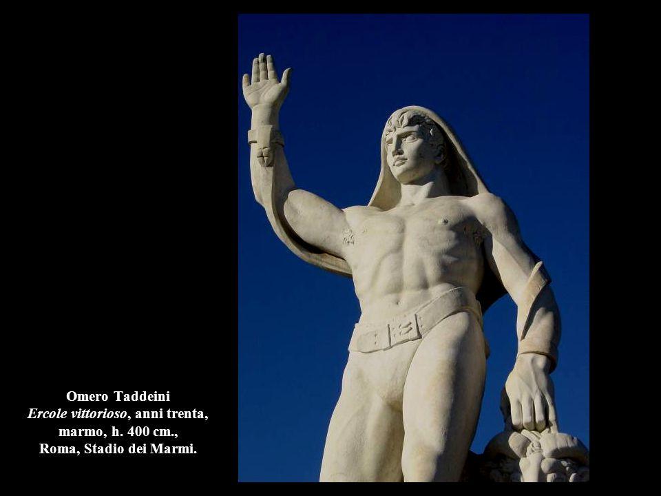 Omero Taddeini Ercole vittorioso, anni trenta, marmo, h. 400 cm., Roma, Stadio dei Marmi.