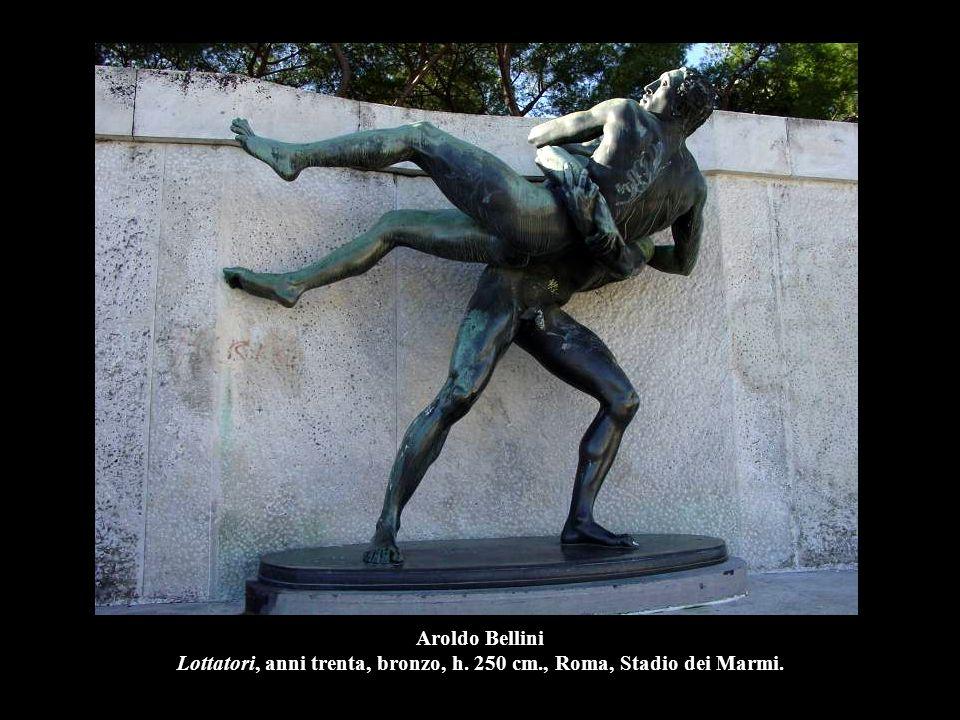 Aroldo Bellini Lottatori, anni trenta, bronzo, h. 250 cm., Roma, Stadio dei Marmi.