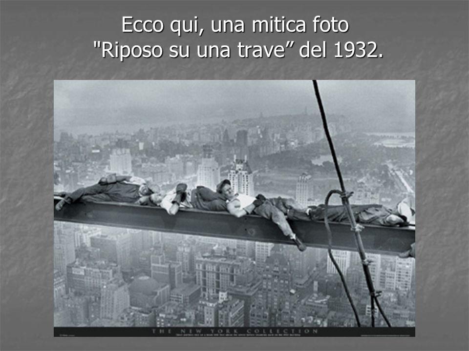 Ecco qui, una mitica foto Riposo su una trave del 1932.