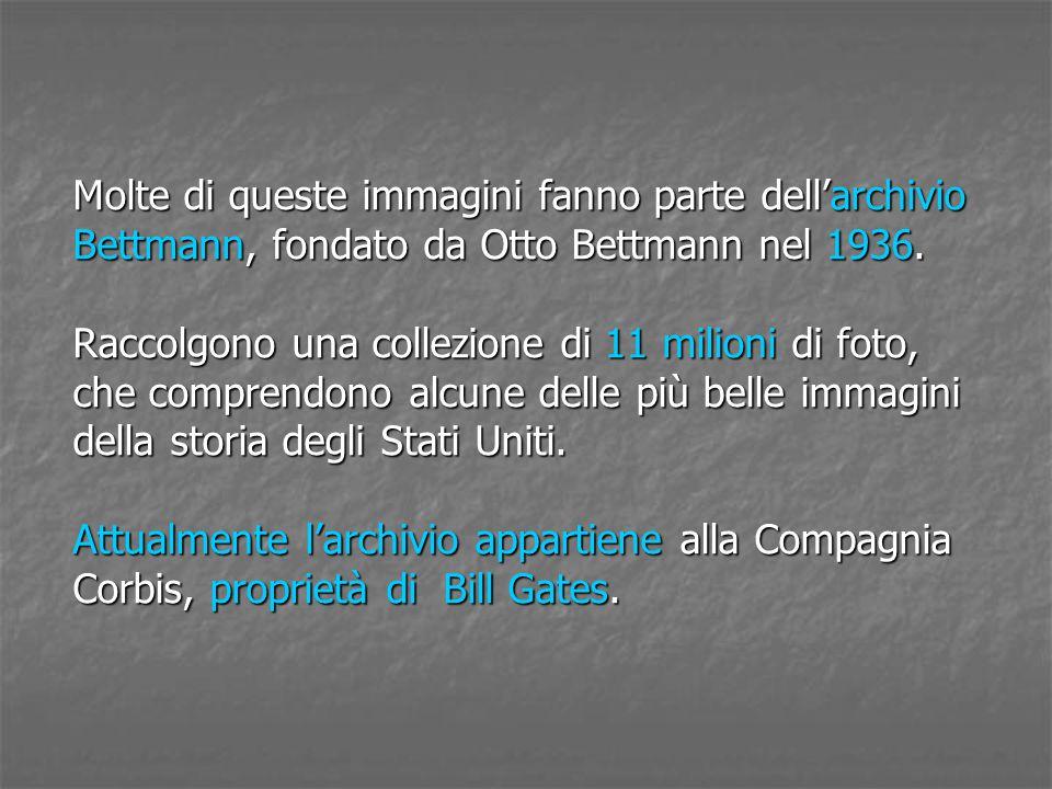 Molte di queste immagini fanno parte dell'archivio Bettmann, fondato da Otto Bettmann nel 1936.