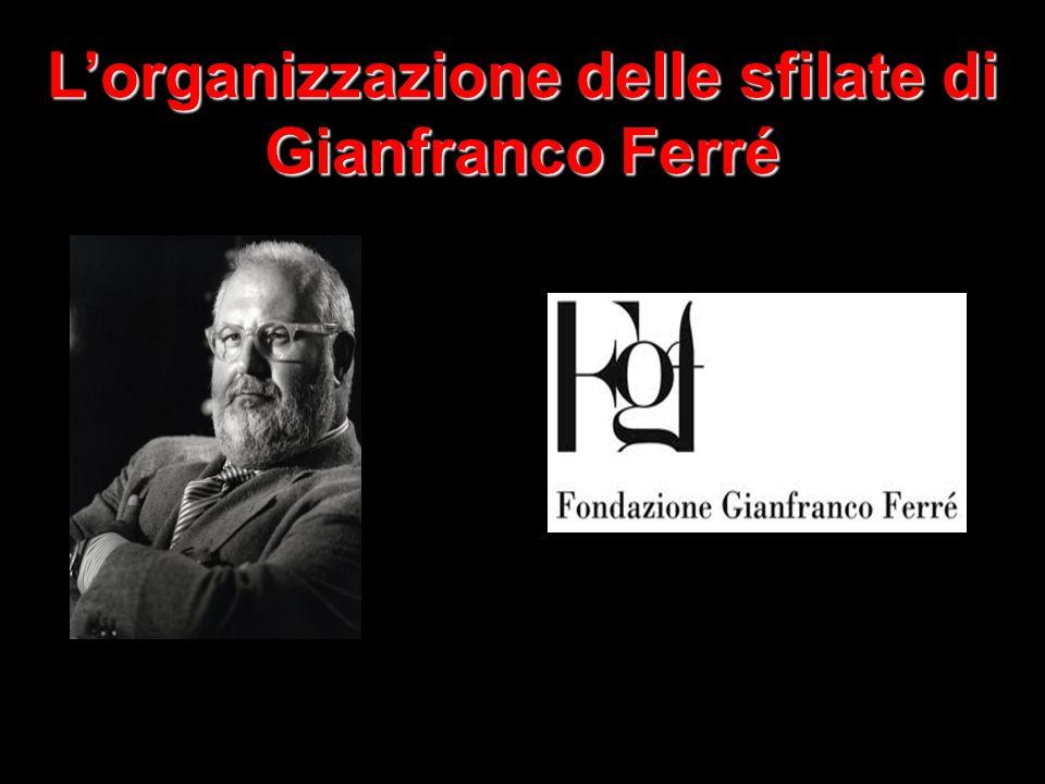 L'organizzazione delle sfilate di Gianfranco Ferré
