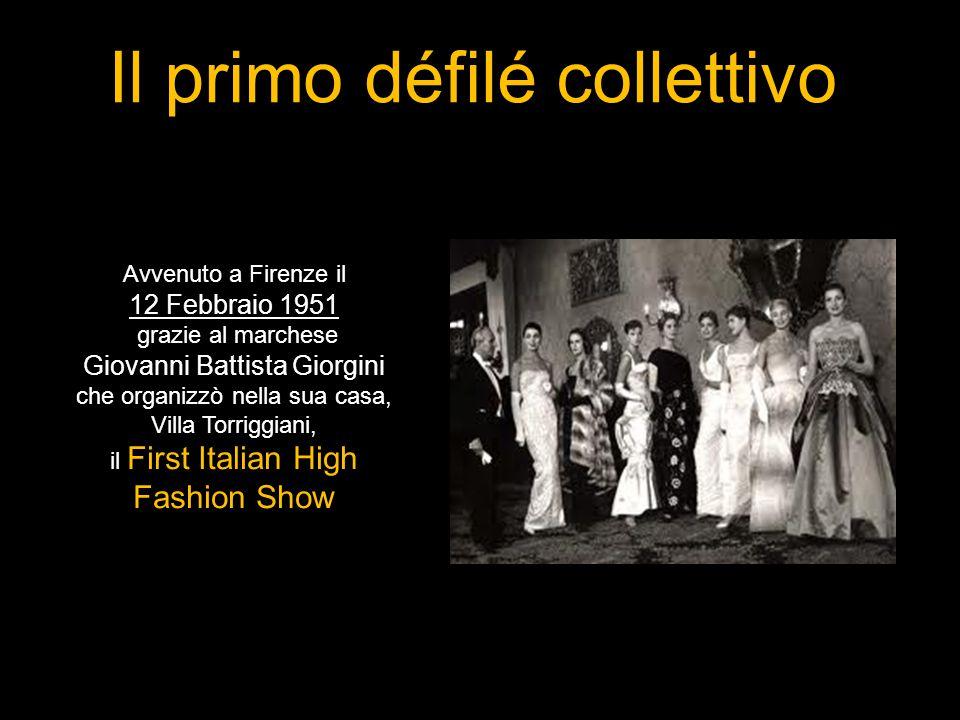 Il primo défilé collettivo Avvenuto a Firenze il 12 Febbraio 1951 grazie al marchese Giovanni Battista Giorgini che organizzò nella sua casa, Villa To