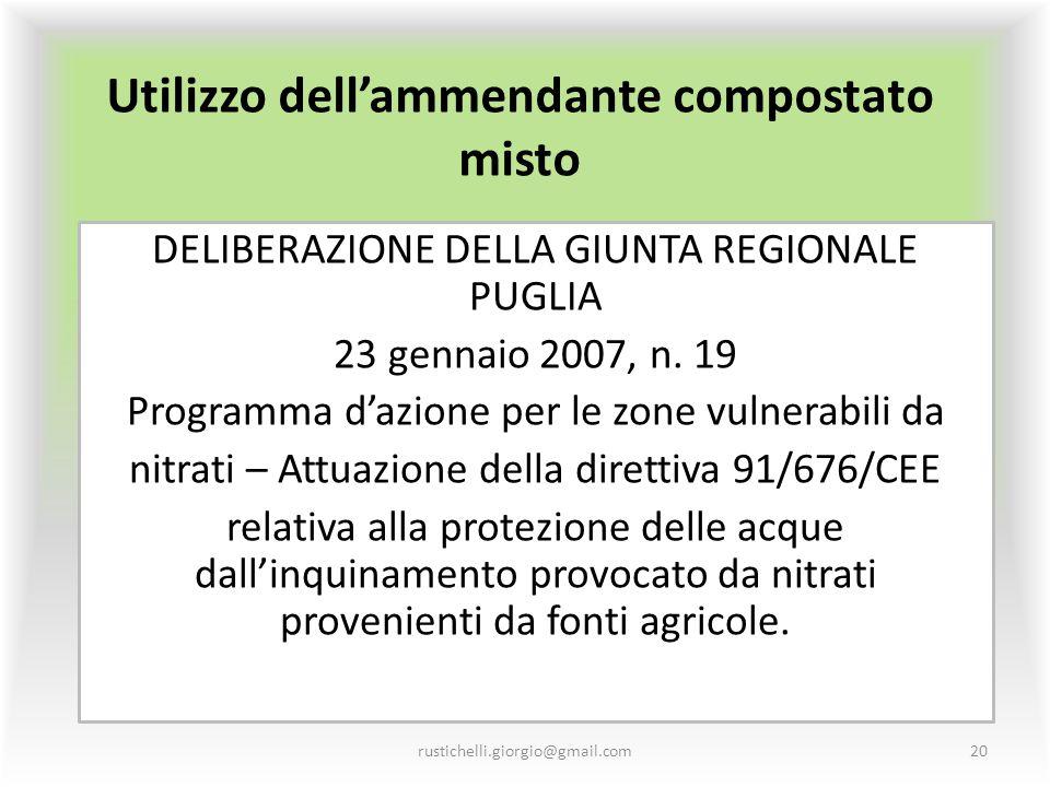 Utilizzo dell'ammendante compostato misto DELIBERAZIONE DELLA GIUNTA REGIONALE PUGLIA 23 gennaio 2007, n. 19 Programma d'azione per le zone vulnerabil