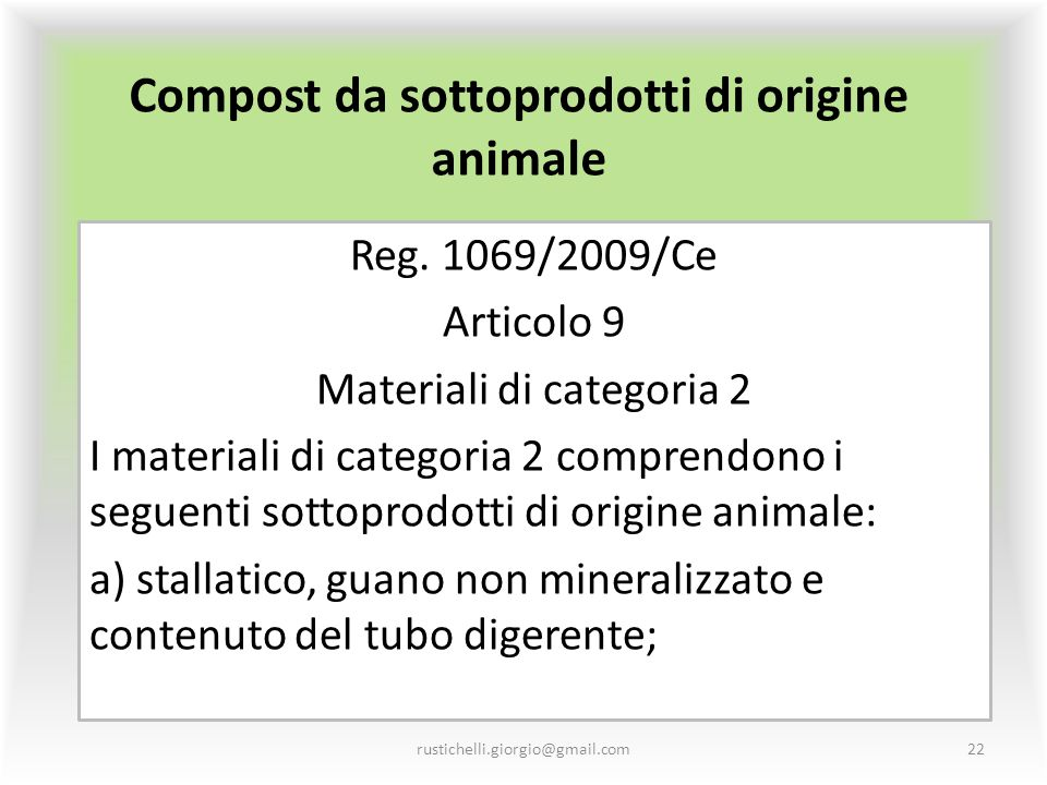 Compost da sottoprodotti di origine animale Reg. 1069/2009/Ce Articolo 9 Materiali di categoria 2 I materiali di categoria 2 comprendono i seguenti so