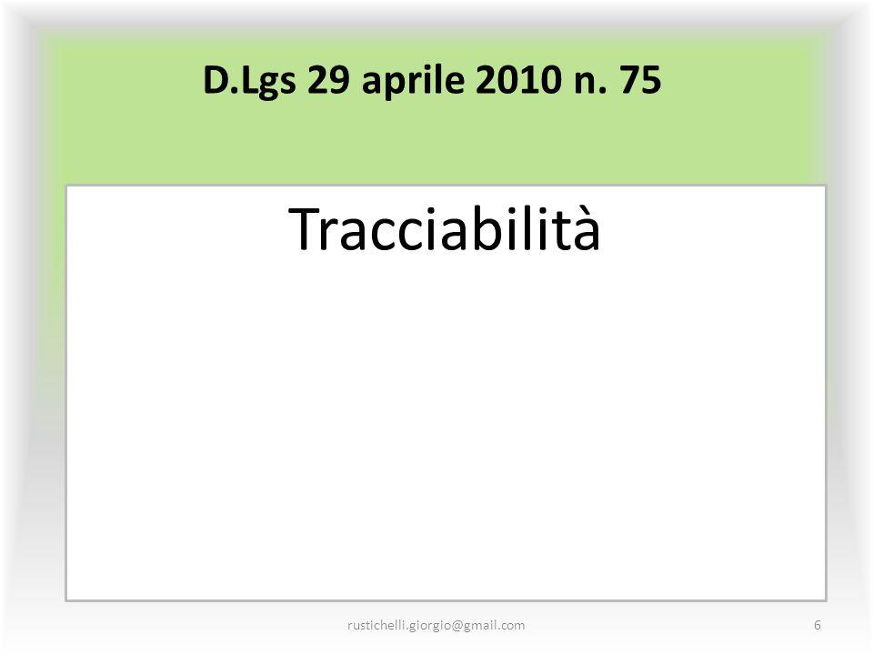 D.Lgs 29 aprile 2010 n. 75 Tracciabilità rustichelli.giorgio@gmail.com6