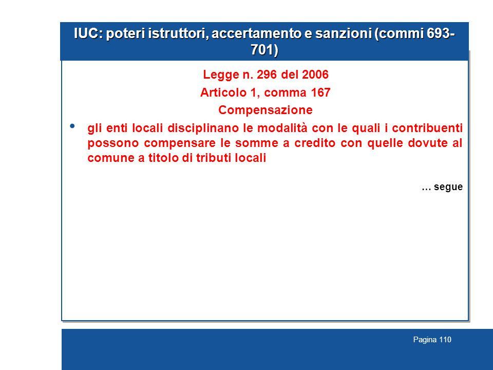 Pagina 110 IUC: poteri istruttori, accertamento e sanzioni (commi 693- 701) Legge n. 296 del 2006 Articolo 1, comma 167 Compensazione gli enti locali