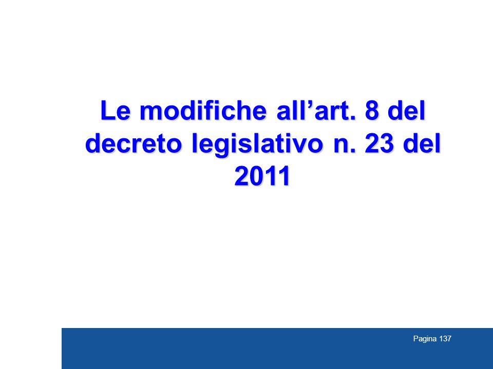 Pagina 137 Le modifiche all'art. 8 del decreto legislativo n. 23 del 2011