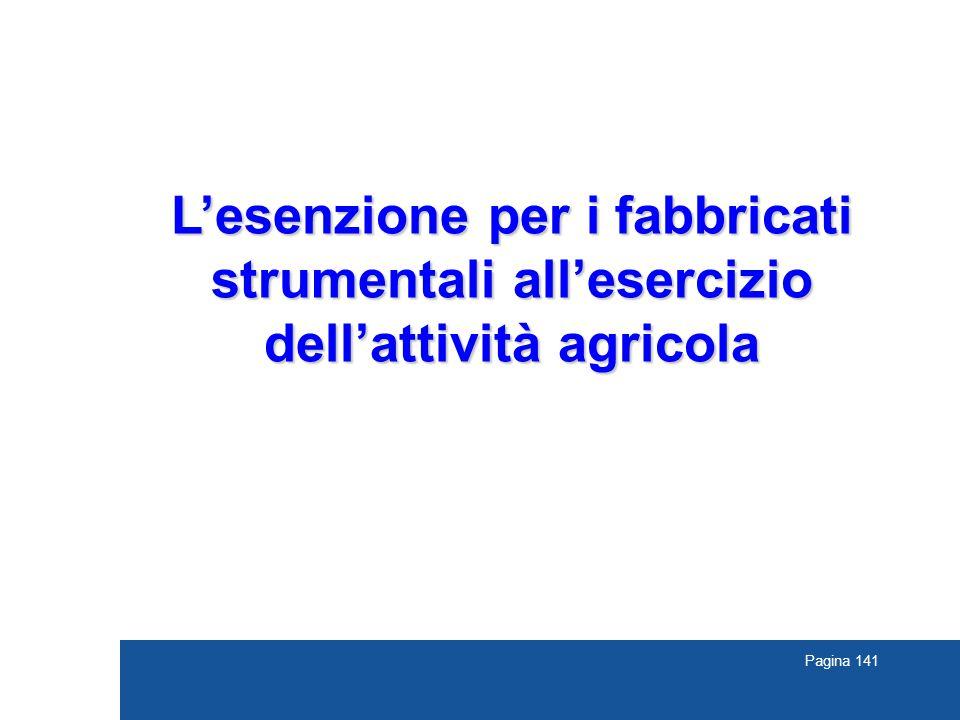Pagina 141 L'esenzione per i fabbricati strumentali all'esercizio dell'attività agricola