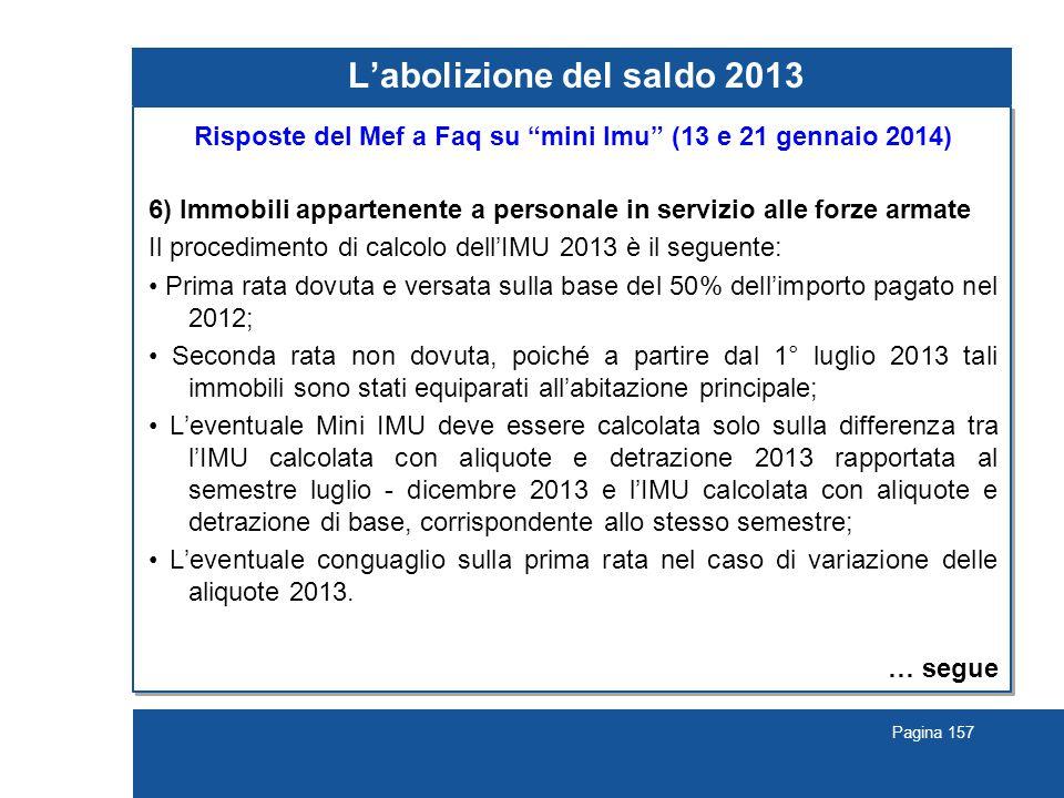 """Pagina 157 L'abolizione del saldo 2013 Risposte del Mef a Faq su """"mini Imu"""" (13 e 21 gennaio 2014) 6) Immobili appartenente a personale in servizio al"""