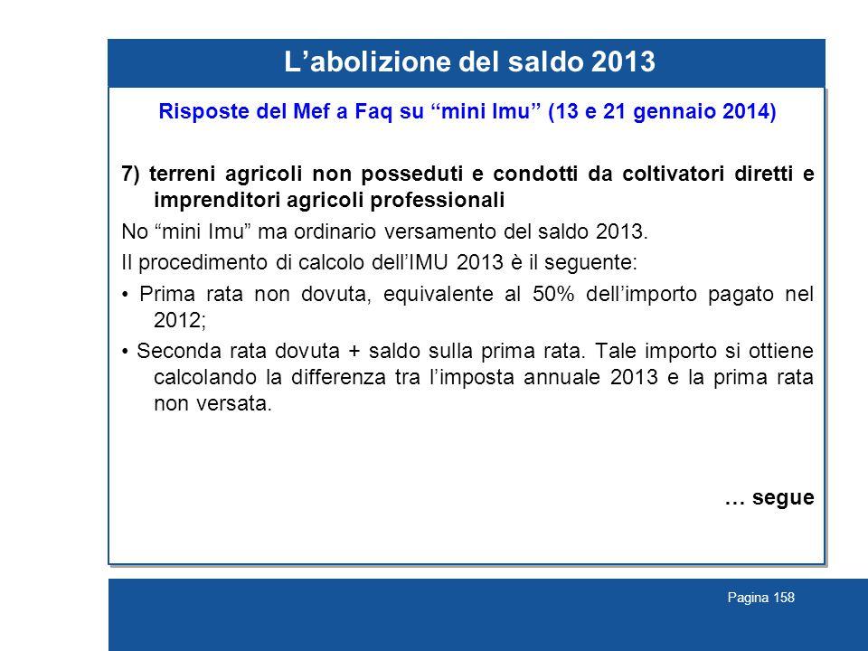 """Pagina 158 L'abolizione del saldo 2013 Risposte del Mef a Faq su """"mini Imu"""" (13 e 21 gennaio 2014) 7) terreni agricoli non posseduti e condotti da col"""