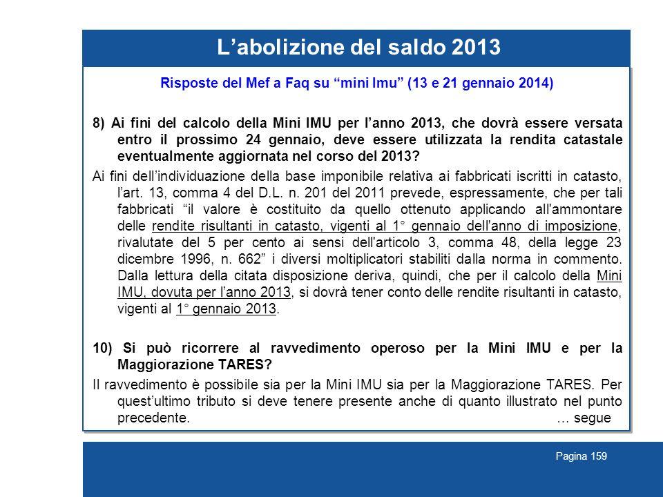 """Pagina 159 L'abolizione del saldo 2013 Risposte del Mef a Faq su """"mini Imu"""" (13 e 21 gennaio 2014) 8) Ai fini del calcolo della Mini IMU per l'anno 20"""
