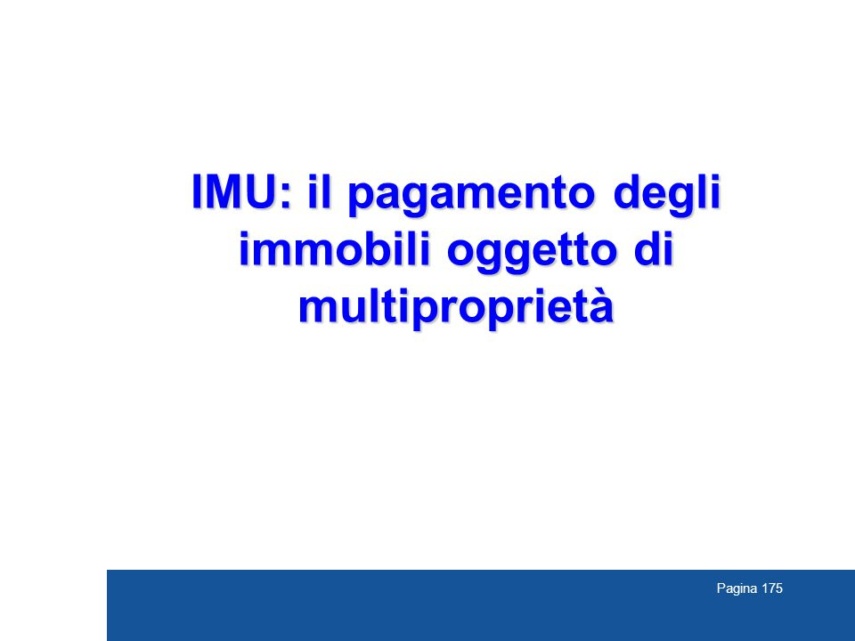 Pagina 175 IMU: il pagamento degli immobili oggetto di multiproprietà