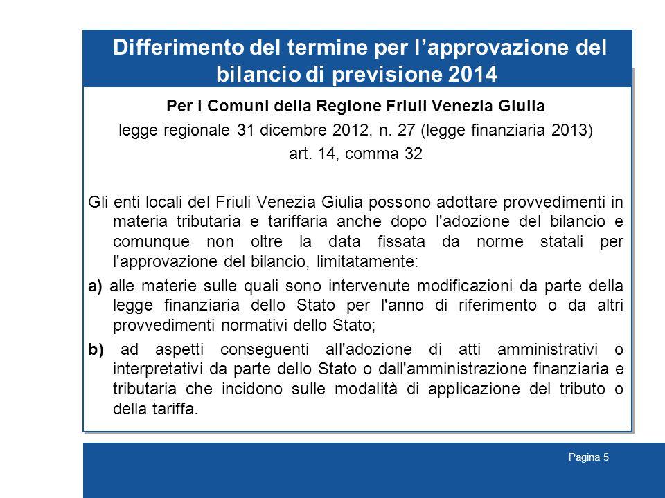 Pagina 5 Differimento del termine per l'approvazione del bilancio di previsione 2014 Per i Comuni della Regione Friuli Venezia Giulia legge regionale