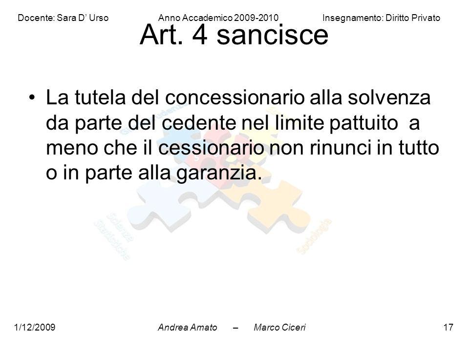 Andrea Amato – Marco Ciceri Docente: Sara D' Urso Anno Accademico 2009-2010 Insegnamento: Diritto Privato 1/12/200917 Art. 4 sancisce La tutela del co