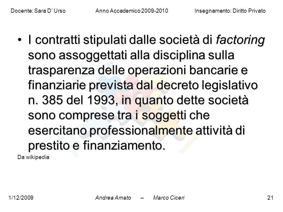 Andrea Amato – Marco Ciceri Docente: Sara D' Urso Anno Accademico 2009-2010 Insegnamento: Diritto Privato 1/12/200921 I contratti stipulati dalle soci