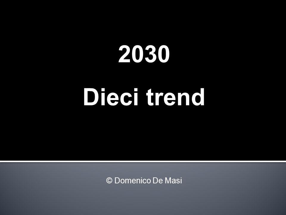 2030 Dieci trend © Domenico De Masi
